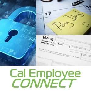 """A collage shows a lock, a W-2 and note that says """"pay day."""" Underneath are the words Cal Employee Connect."""