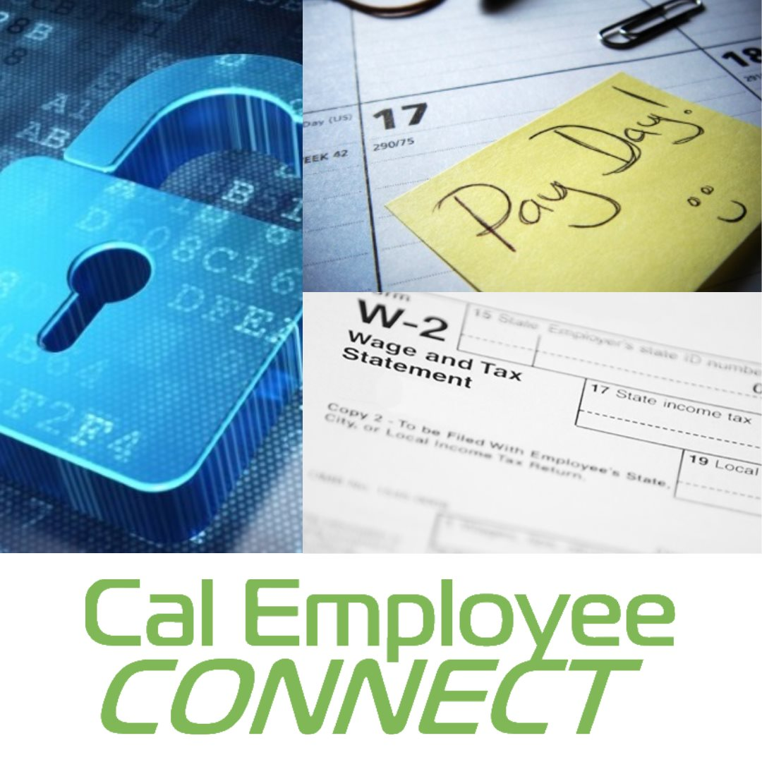 "A collage shows a lock, a W-2 and note that says ""pay day."" Underneath are the words Cal Employee Connect."
