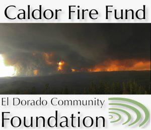 Caldor Fire Fund from El Dorado Community Foundation graphic.