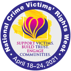 National Crime Victims' Rights Week - April 18-24, 2021