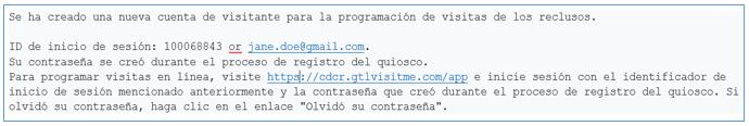 Se envía un correo electrónico de confirmación con la información de inicio de sesión desde cdcr@gtlnotice.com
